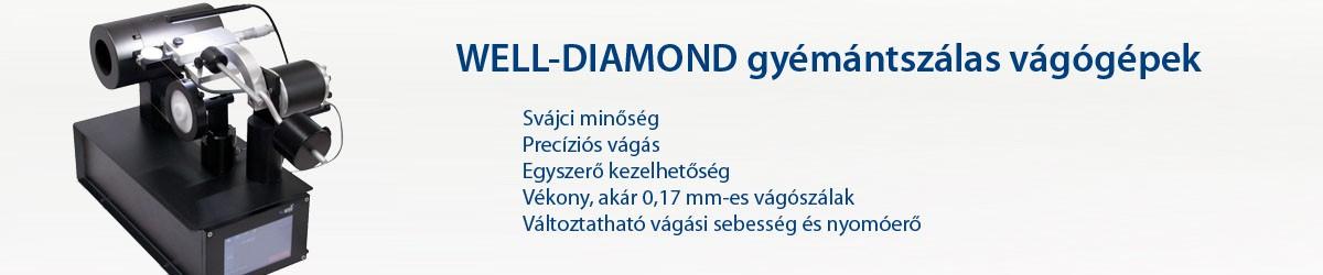 WELL-DIAMOND gyémántszálas vágógépek